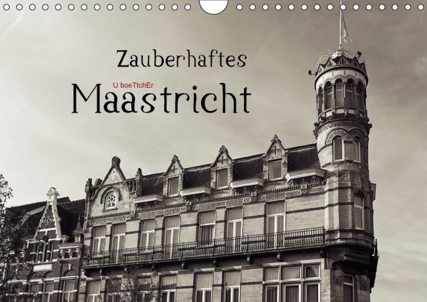 Zauberhaftes Maastricht (Wandkalender 2017 DIN A4 quer) - Coverbild