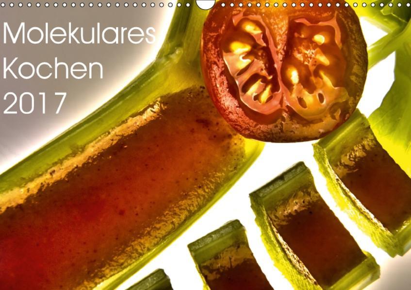 Molekulares Kochen 2017 (Wandkalender 2017 DIN A3 quer) - Coverbild