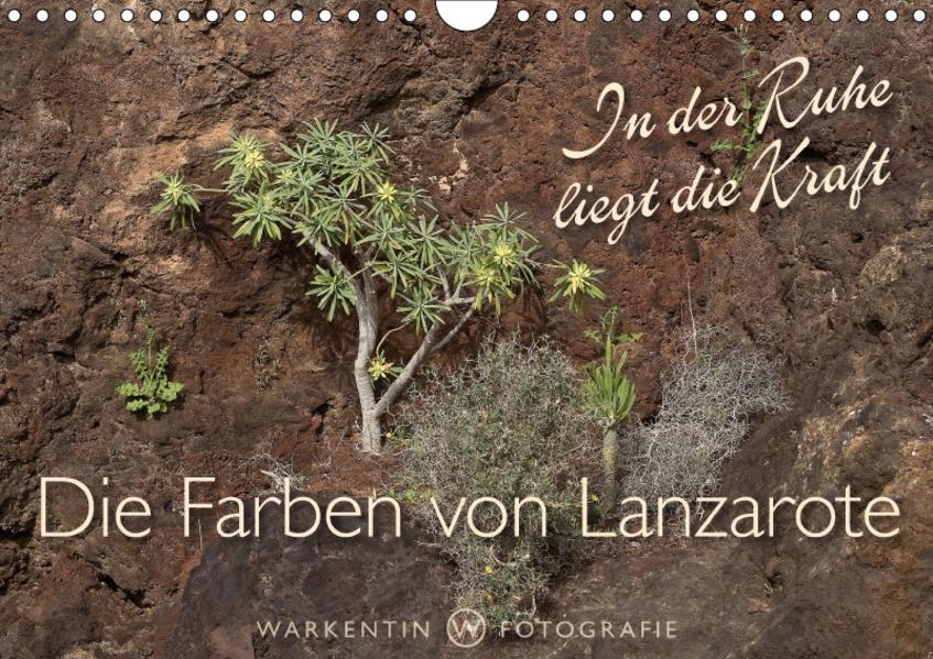 Die Farben von Lanzarote - In der Ruhe liegt die Kraft (Wandkalender 2017 DIN A4 quer) - Coverbild