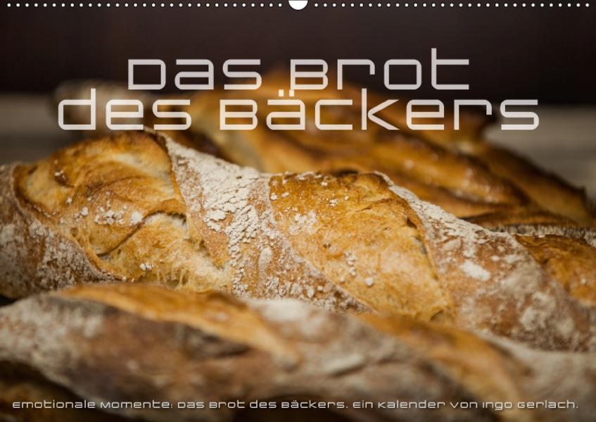 Emotionale Momente: Das Brot des Bäckers. (Wandkalender 2017 DIN A2 quer) - Coverbild