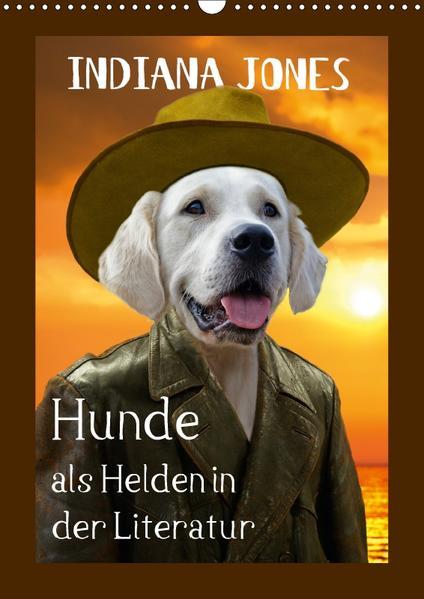 Hunde als Helden in der Literatur (Wandkalender 2017 DIN A3 hoch) - Coverbild