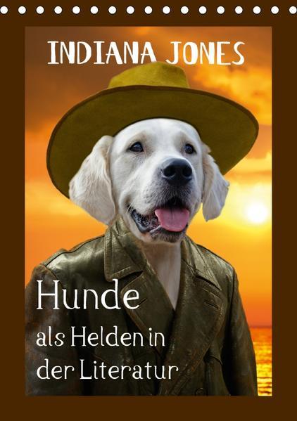 Hunde als Helden in der Literatur (Tischkalender 2017 DIN A5 hoch) - Coverbild