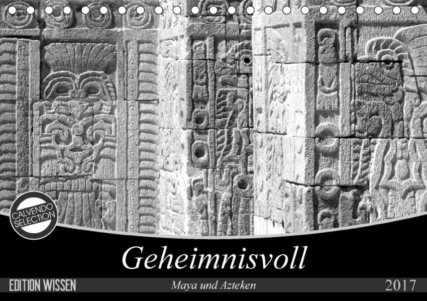 Geheimnisvoll - Maya und Azteken (Tischkalender 2017 DIN A5 quer) - Coverbild