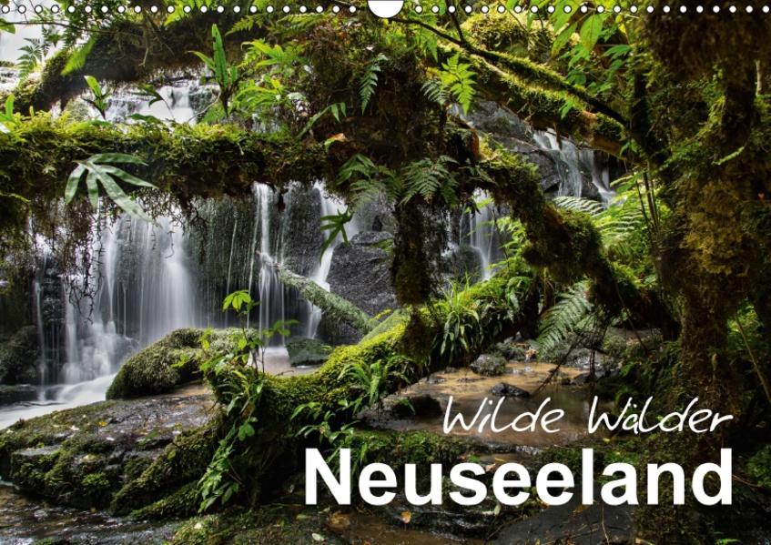 Neuseeland - Wilde Wälder (Wandkalender 2017 DIN A3 quer) - Coverbild
