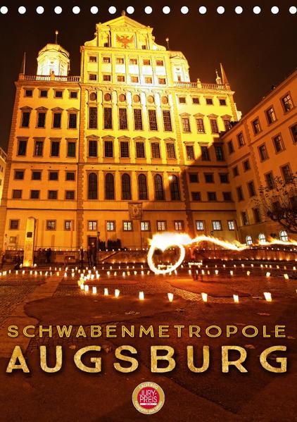 Schwabenmetropole Augsburg (Tischkalender 2017 DIN A5 hoch) - Coverbild