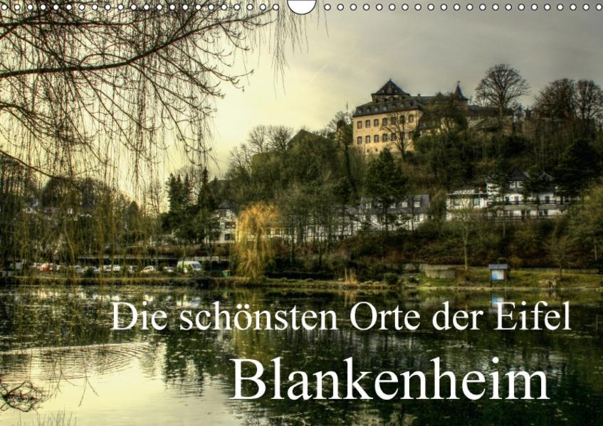 Die schönsten Orte der Eifel -  Blankenheim (Wandkalender 2017 DIN A3 quer) - Coverbild