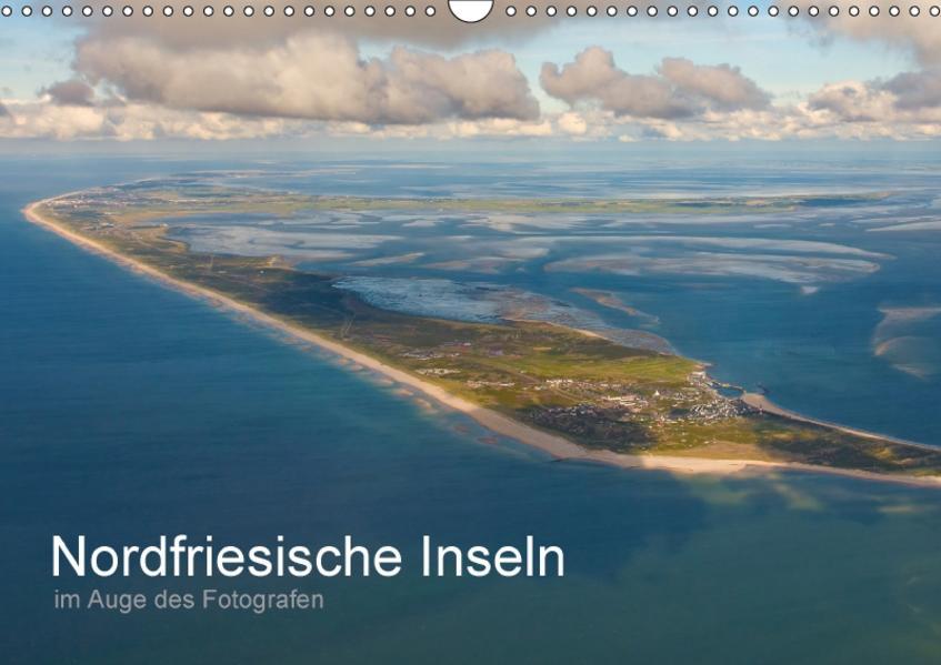 Nordfriesische Inseln im Auge des Fotografen (Wandkalender 2017 DIN A3 quer) - Coverbild