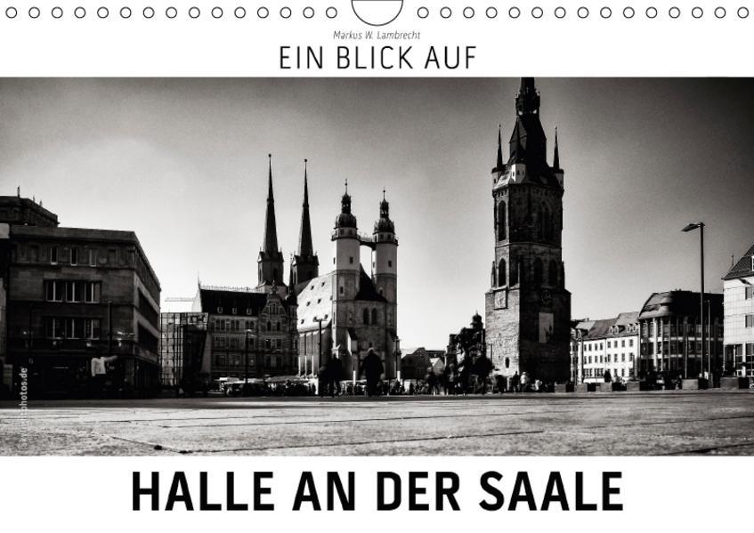 Ein Blick auf Halle an der Saale (Wandkalender 2017 DIN A4 quer) - Coverbild