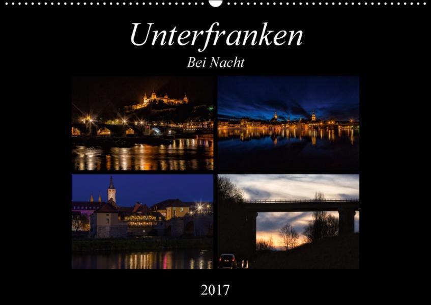 Unterfranken bei Nacht (Wandkalender 2017 DIN A2 quer) - Coverbild