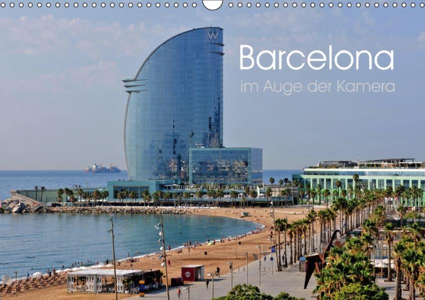 Barcelona im Auge der Kamera (Wandkalender 2017 DIN A3 quer) - Coverbild