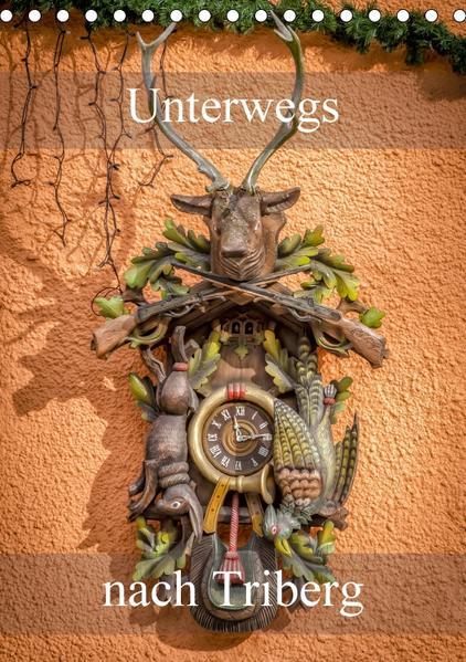 Unterwegs nach Triberg (Tischkalender 2017 DIN A5 hoch) - Coverbild