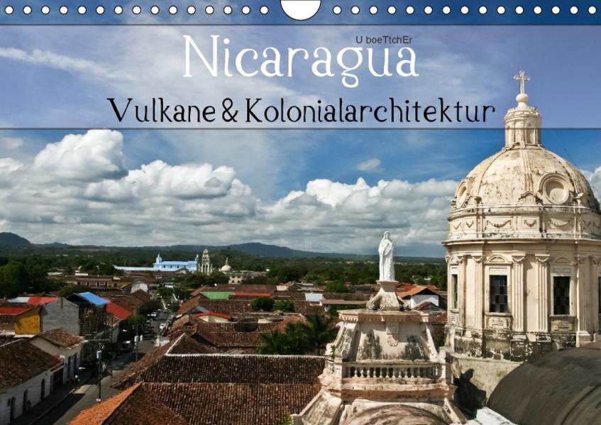 Nicaragua - Vulkane und Kolonialarchitektur (Wandkalender 2017 DIN A4 quer) - Coverbild