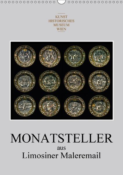 Monatsteller aus Limosiner Maleremail (Wandkalender 2017 DIN A3 hoch) - Coverbild