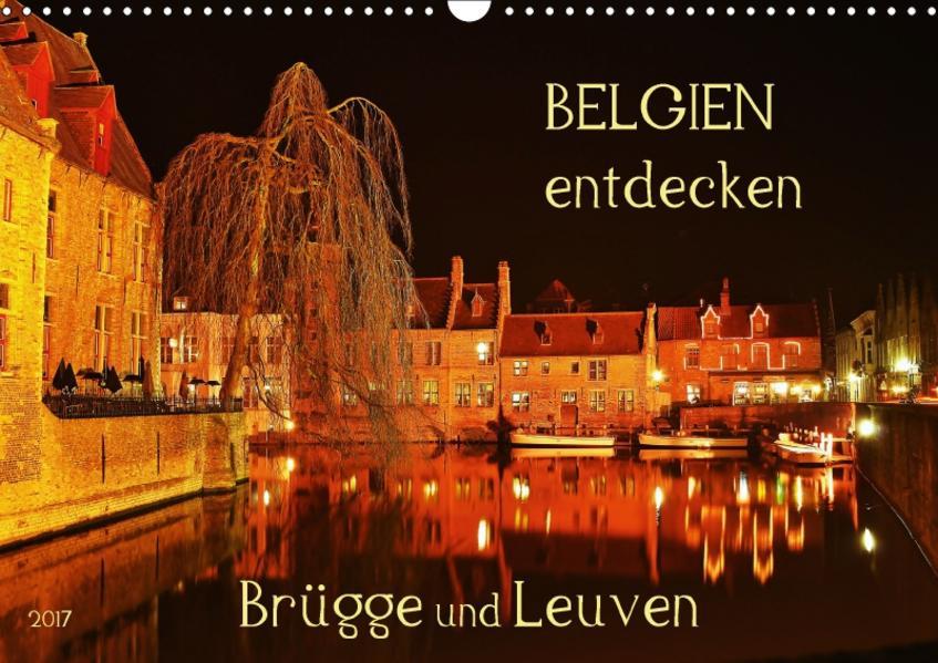 Belgien entdecken - Brügge und Leuven (Wandkalender 2017 DIN A3 quer) - Coverbild