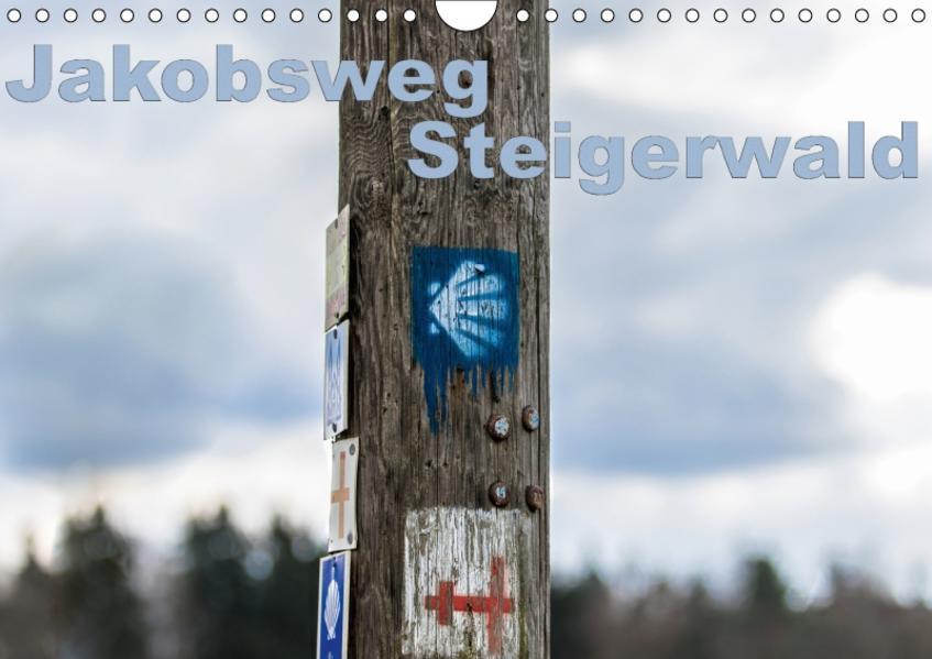 Jakobsweg Steigerwald (Wandkalender 2017 DIN A4 quer) - Coverbild