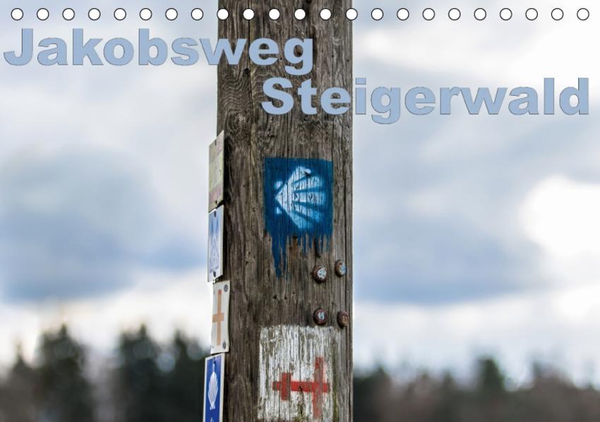 Jakobsweg Steigerwald (Tischkalender 2017 DIN A5 quer) - Coverbild