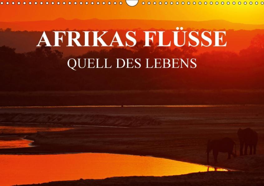 AFRIKAS FLÜSSE Quell des Lebens (Wandkalender 2017 DIN A3 quer) - Coverbild