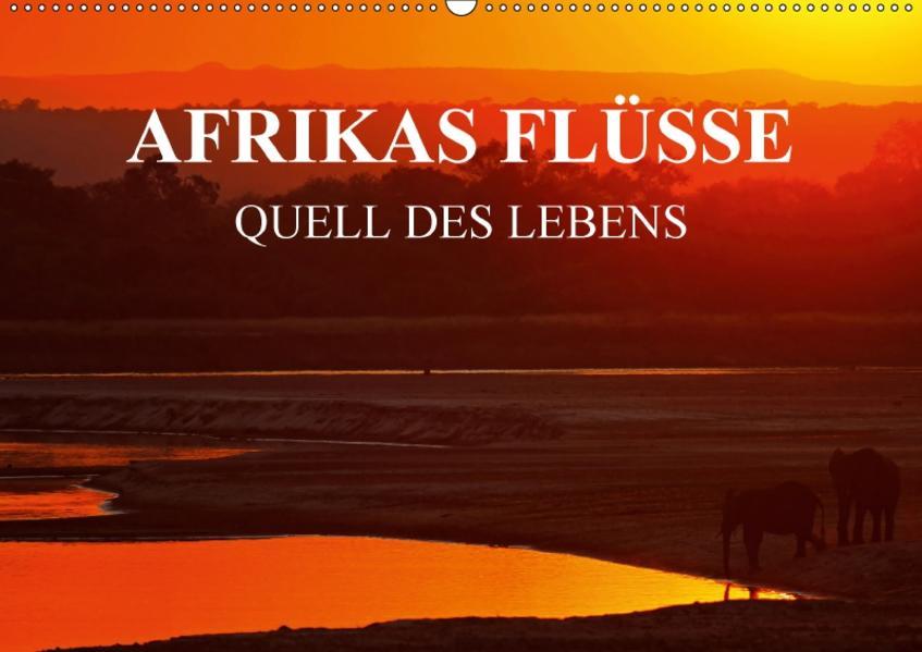 AFRIKAS FLÜSSE Quell des Lebens (Wandkalender 2017 DIN A2 quer) - Coverbild
