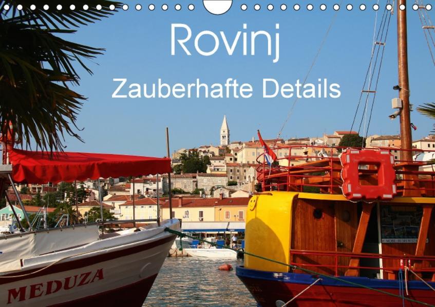 Rovinj Zauberhafte Details (Wandkalender 2017 DIN A4 quer) - Coverbild