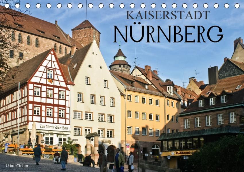 Kaiserstadt Nürnberg (Tischkalender 2017 DIN A5 quer) - Coverbild