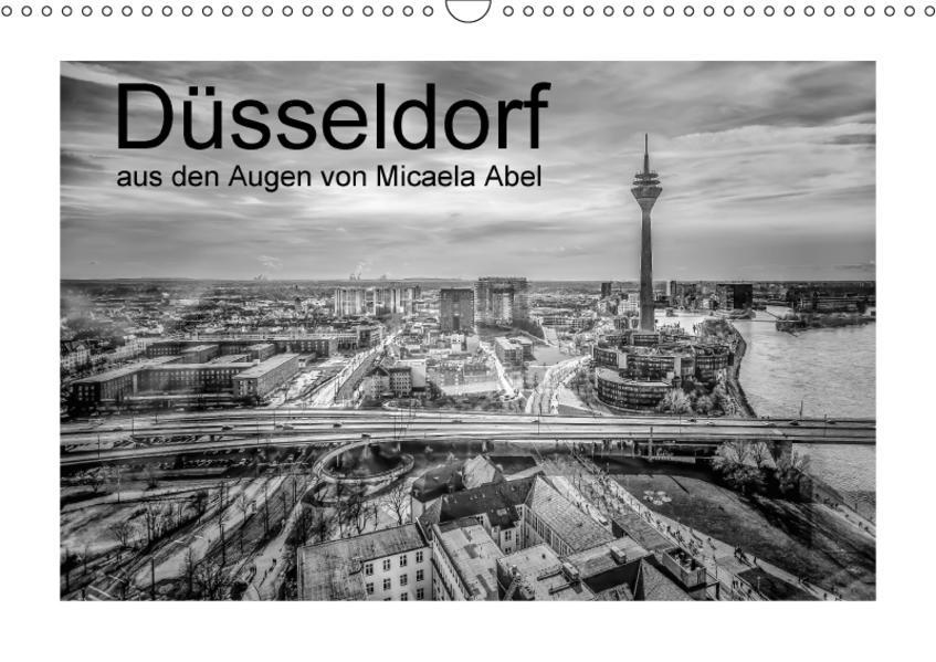 Düsseldorf aus den Augen von Micaela Abel (Wandkalender 2017 DIN A3 quer) - Coverbild