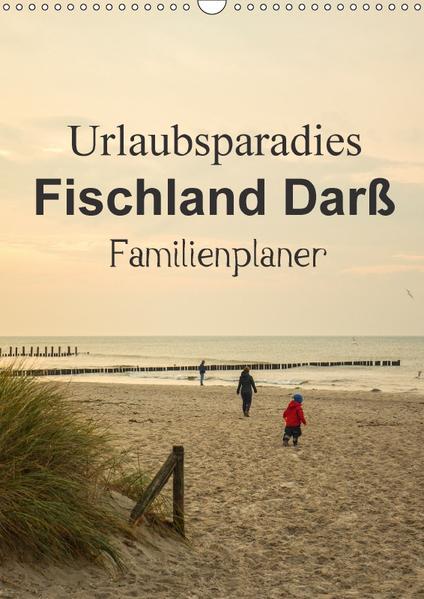 Urlaubsparadies Fischland Darß - Familienplaner (Wandkalender 2017 DIN A3 hoch) - Coverbild