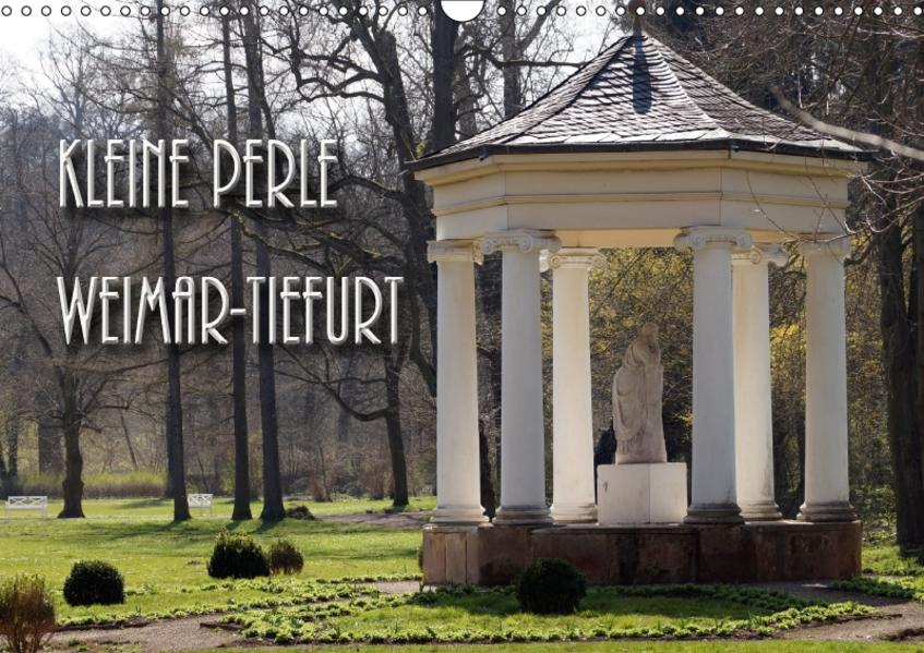 Kleine Perle Weimar-Tiefurt (Wandkalender 2017 DIN A3 quer) - Coverbild
