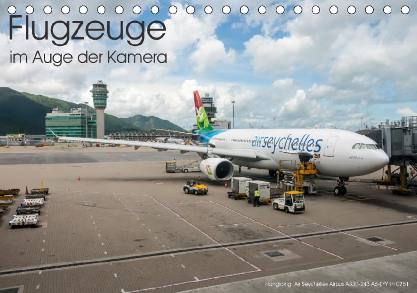 Flugzeuge im Auge der Kamera (Tischkalender 2017 DIN A5 quer) - Coverbild