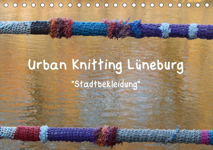 Urban Knitting Lüneburg (Tischkalender 2017 DIN A5 quer) - Coverbild