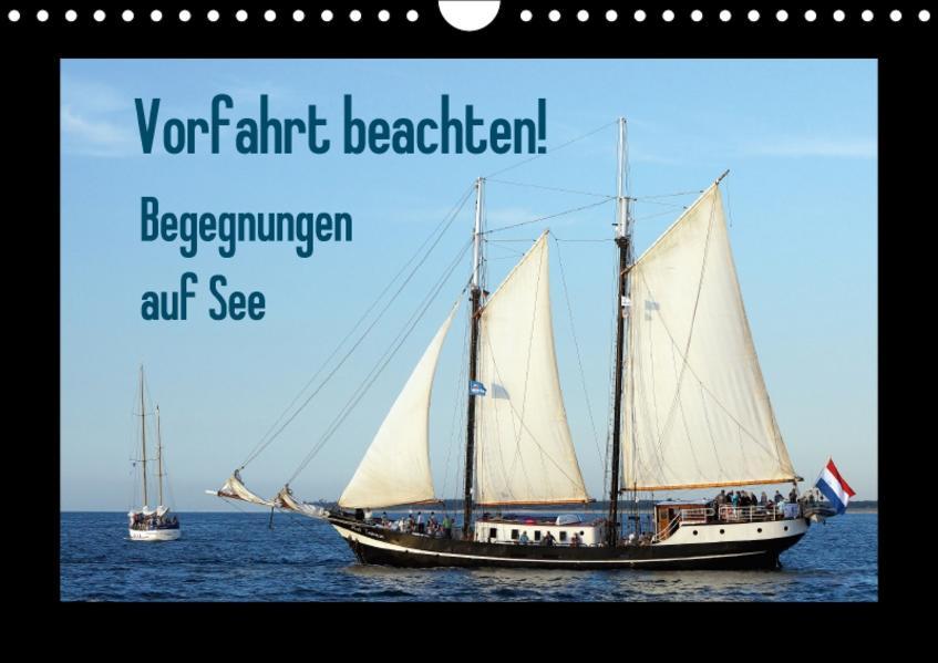 Vorfahrt beachten! - Begegnungen auf See (Wandkalender 2017 DIN A4 quer) - Coverbild