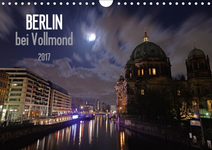 Berlin bei Vollmond (Wandkalender 2017 DIN A4 quer) - Coverbild