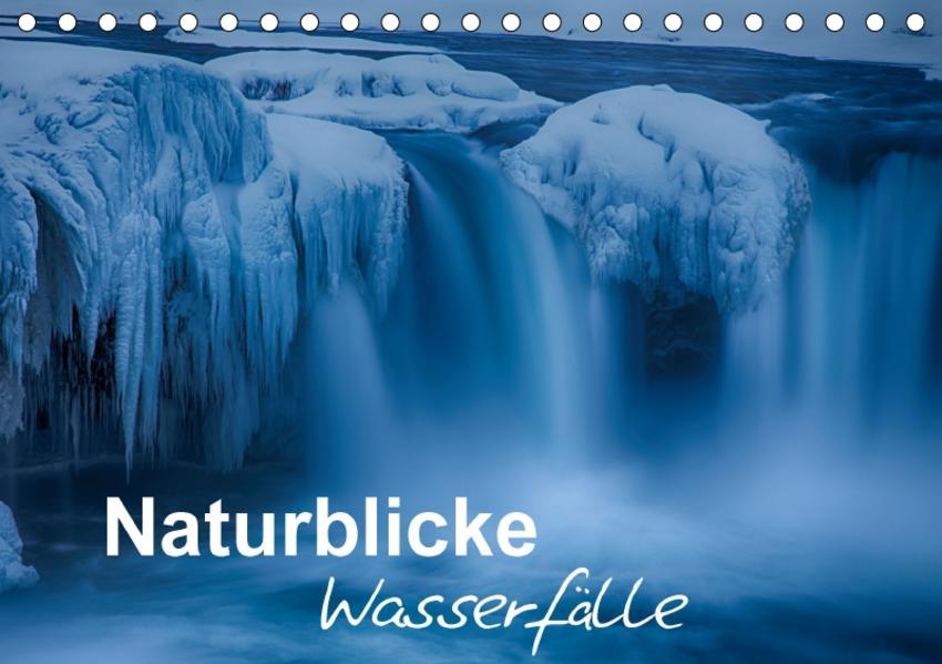 Naturblicke - Wasserfälle (Tischkalender 2017 DIN A5 quer) - Coverbild