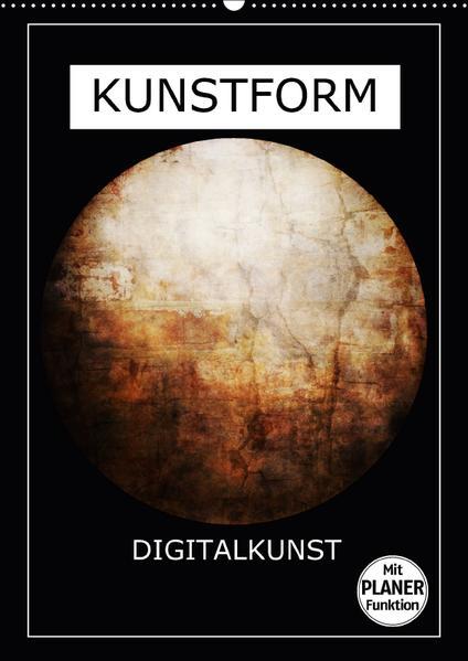 KUNSTFORM DIGITALKUNST (Wandkalender 2017 DIN A2 hoch) - Coverbild