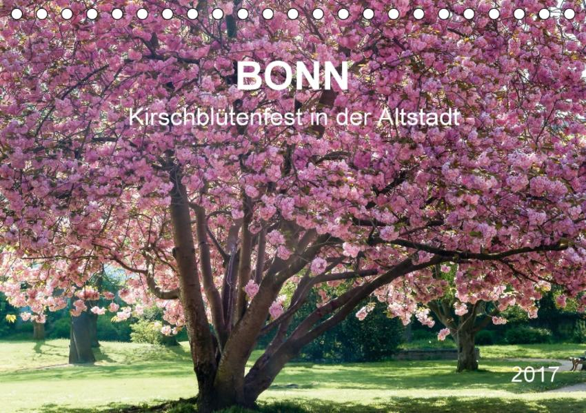 Bonn - Kirschblütenfest in der Altstadt (Tischkalender 2017 DIN A5 quer) - Coverbild