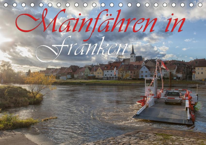 Mainfähren in Franken (Tischkalender 2017 DIN A5 quer) - Coverbild