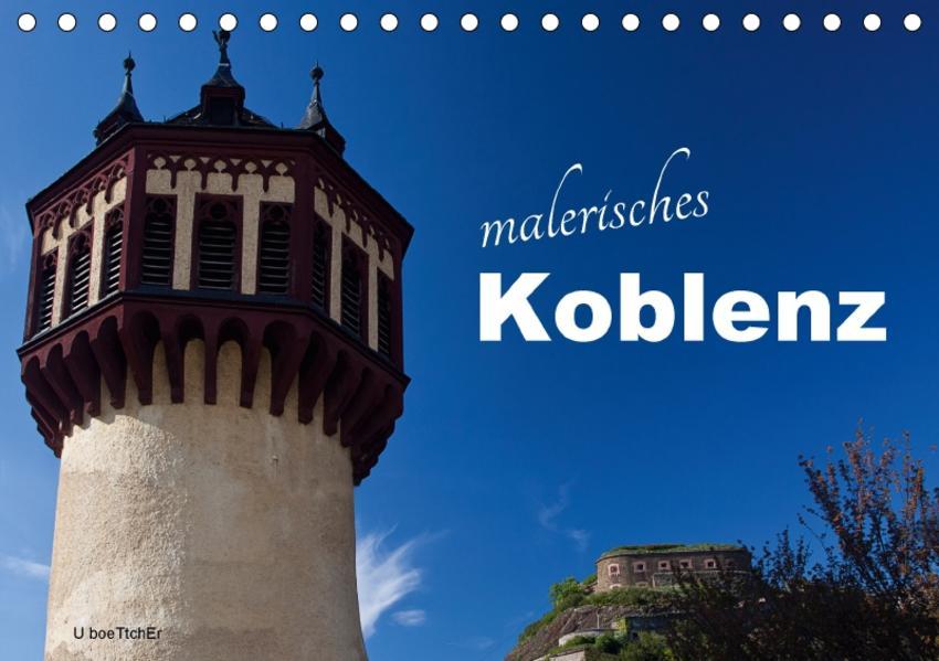 Malerisches Koblenz (Tischkalender 2017 DIN A5 quer) - Coverbild