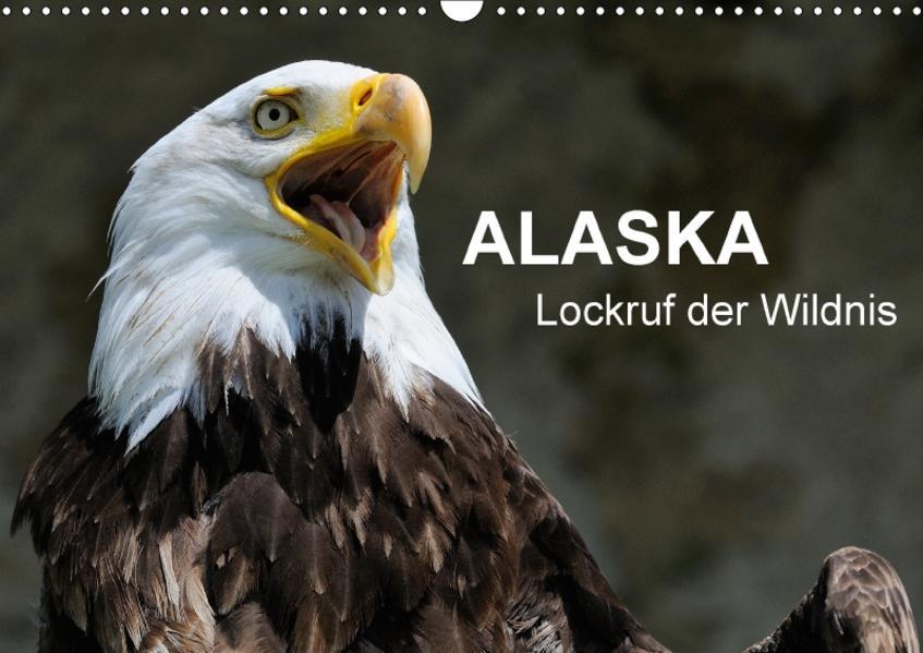 Alaska - Lockruf der Wildnis (Wandkalender 2017 DIN A3 quer) - Coverbild