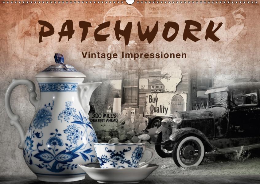 Patchwork - Vintage Impressionen (Wandkalender 2017 DIN A2 quer) - Coverbild