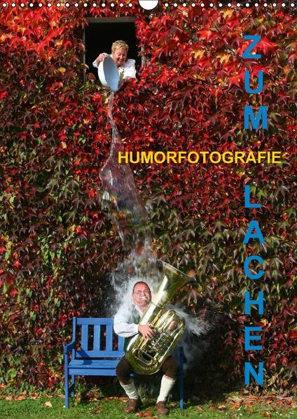 ZUM LACHEN - Humorfotografie (Wandkalender 2017 DIN A3 hoch) - Coverbild
