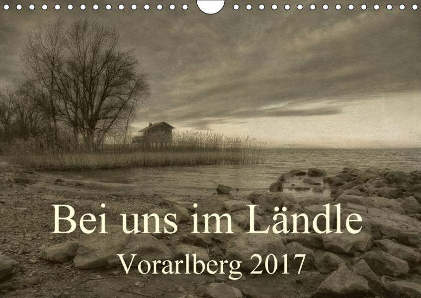 Bei uns im Ländle - Vorarlberg 2017 (Wandkalender 2017 DIN A4 quer) - Coverbild
