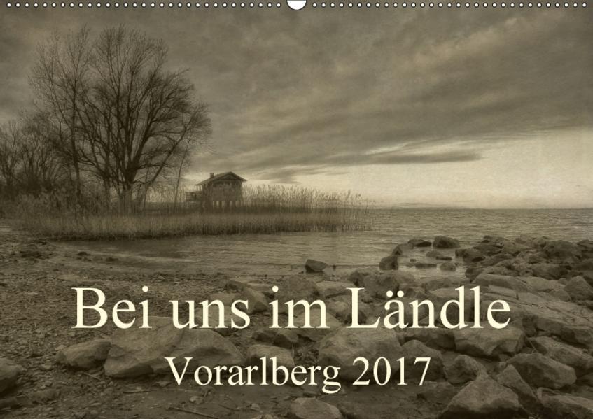 Bei uns im Ländle - Vorarlberg 2017 (Wandkalender 2017 DIN A2 quer) - Coverbild