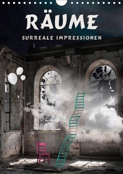 Räume - Surreale Impressionen (Wandkalender 2017 DIN A4 hoch) - Coverbild