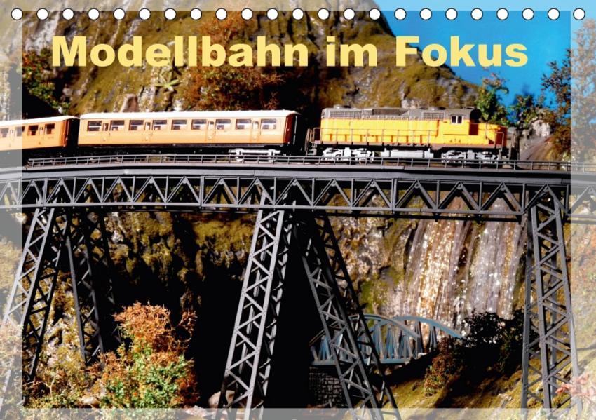 Modellbahn im Fokus (Tischkalender 2017 DIN A5 quer) - Coverbild