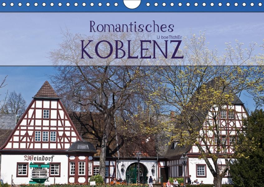 Romantisches Koblenz (Wandkalender 2017 DIN A4 quer) - Coverbild