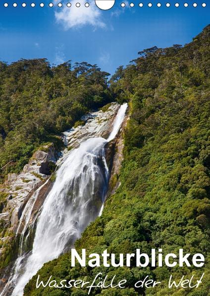 Naturblicke - Wasserfälle der Welt (Wandkalender 2017 DIN A4 hoch) - Coverbild