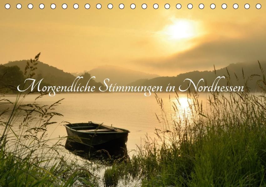 Morgendliche Stimmungen in Nordhessen (Tischkalender 2017 DIN A5 quer) - Coverbild
