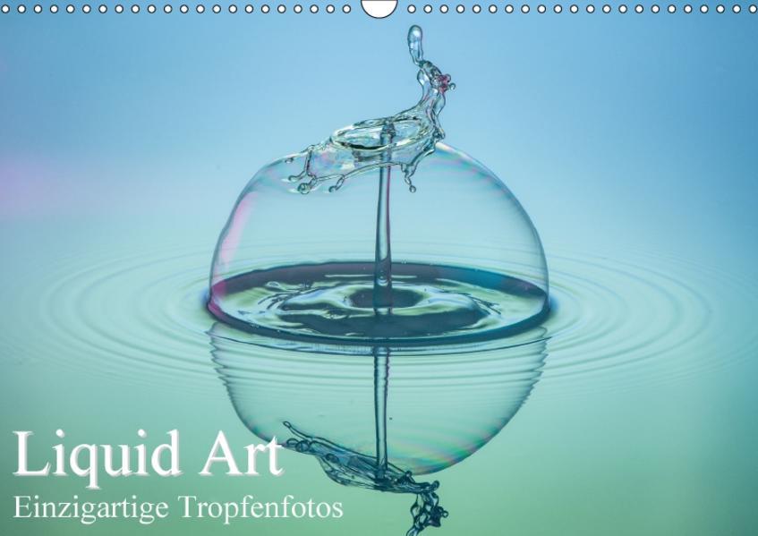 Liquid Art, Einzigartige Tropfenfotos (Wandkalender 2017 DIN A3 quer) - Coverbild