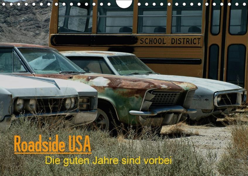 Roadside USA - Die guten Jahre sind vorbei (Wandkalender 2017 DIN A4 quer) - Coverbild