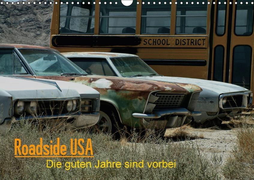 Roadside USA - Die guten Jahre sind vorbei (Wandkalender 2017 DIN A3 quer) - Coverbild