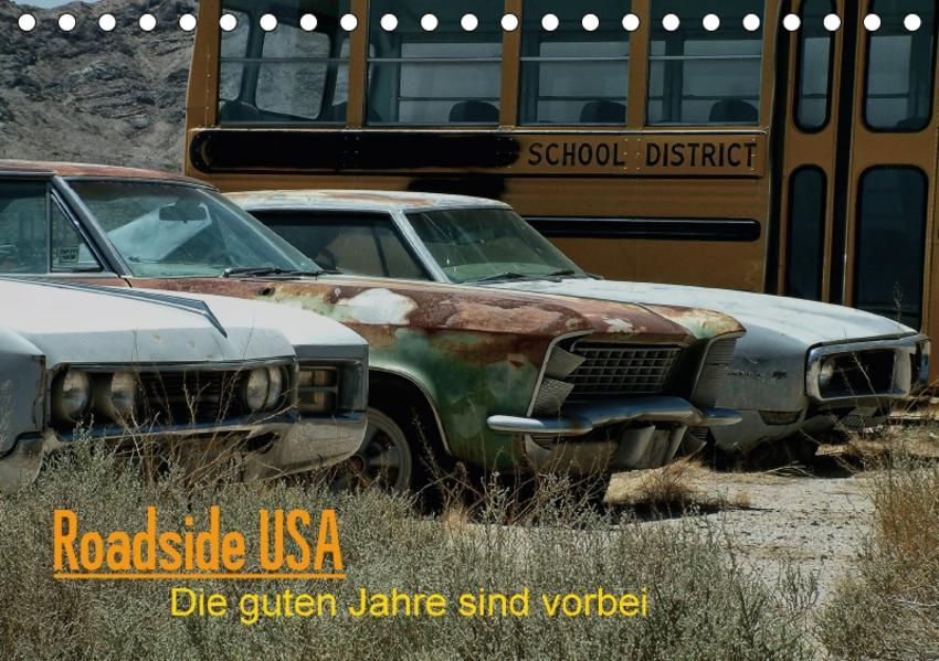 Roadside USA - Die guten Jahre sind vorbei (Tischkalender 2017 DIN A5 quer) - Coverbild
